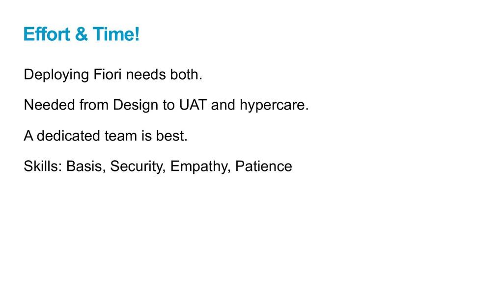 Effort & Time! Deploying Fiori needs both. Need...