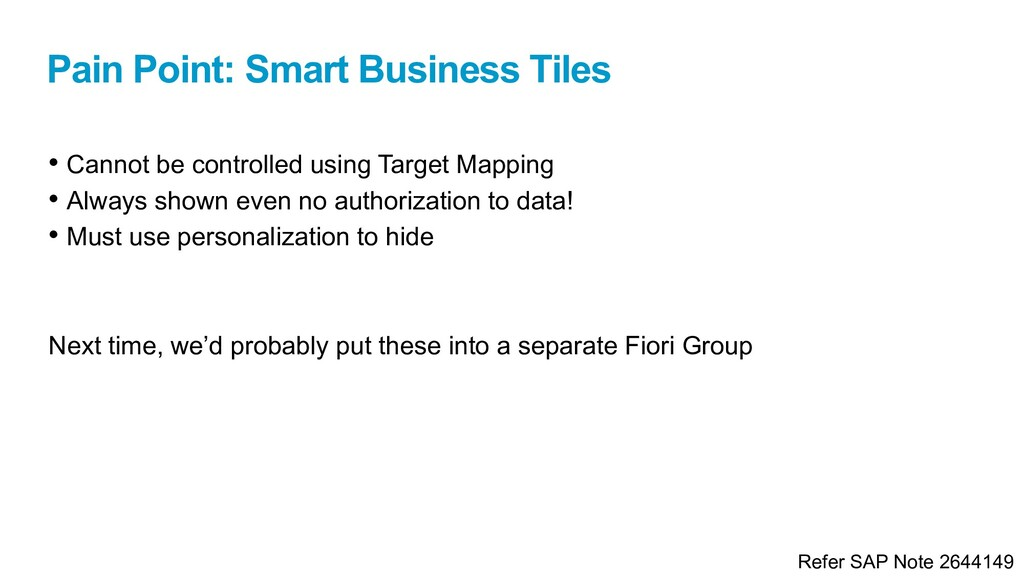 Pain Point: Smart Business Tiles • Cannot be co...