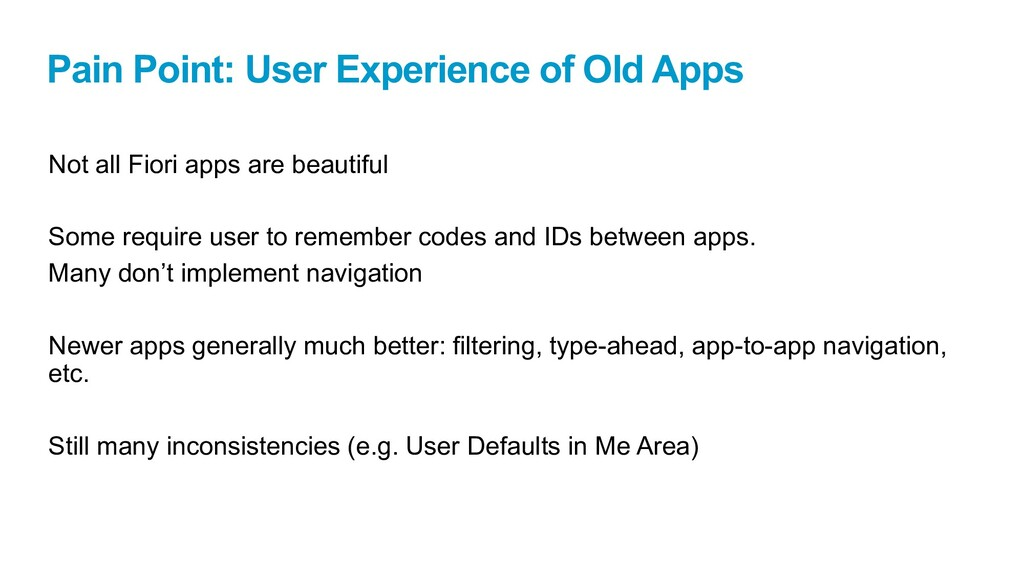 Pain Point: User Experience of Old Apps Not all...