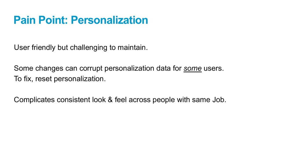 Pain Point: Personalization User friendly but c...