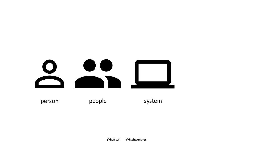 @hofstef @hschwentner person people system