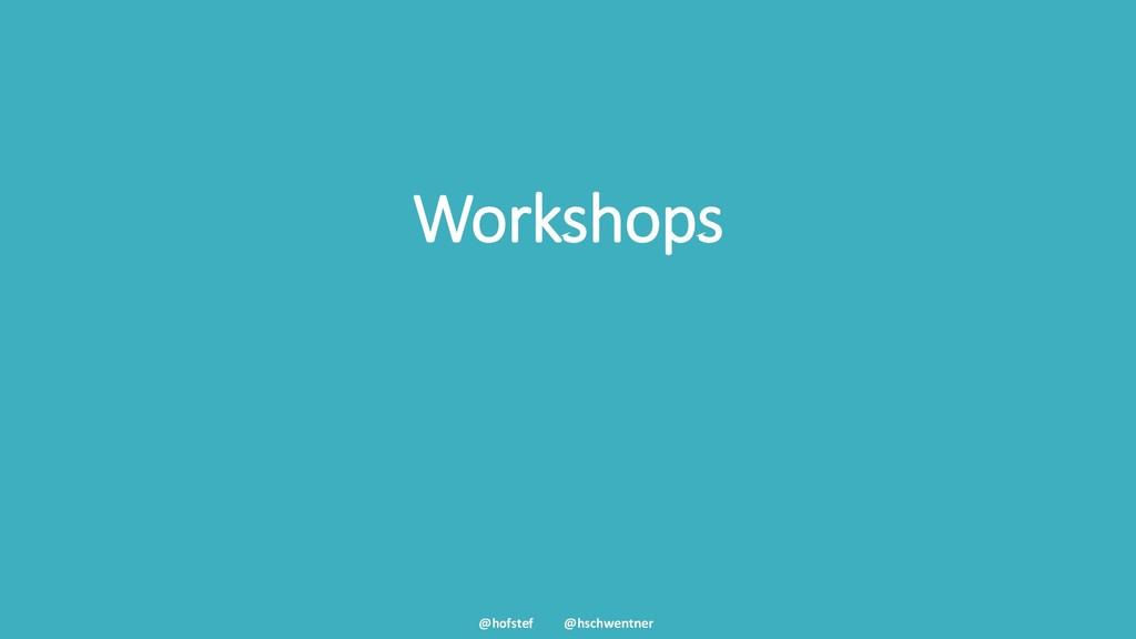 @hofstef @hschwentner Workshops