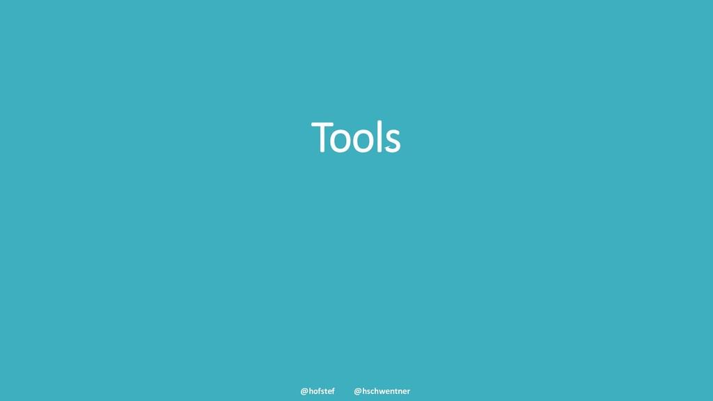 @hofstef @hschwentner Tools