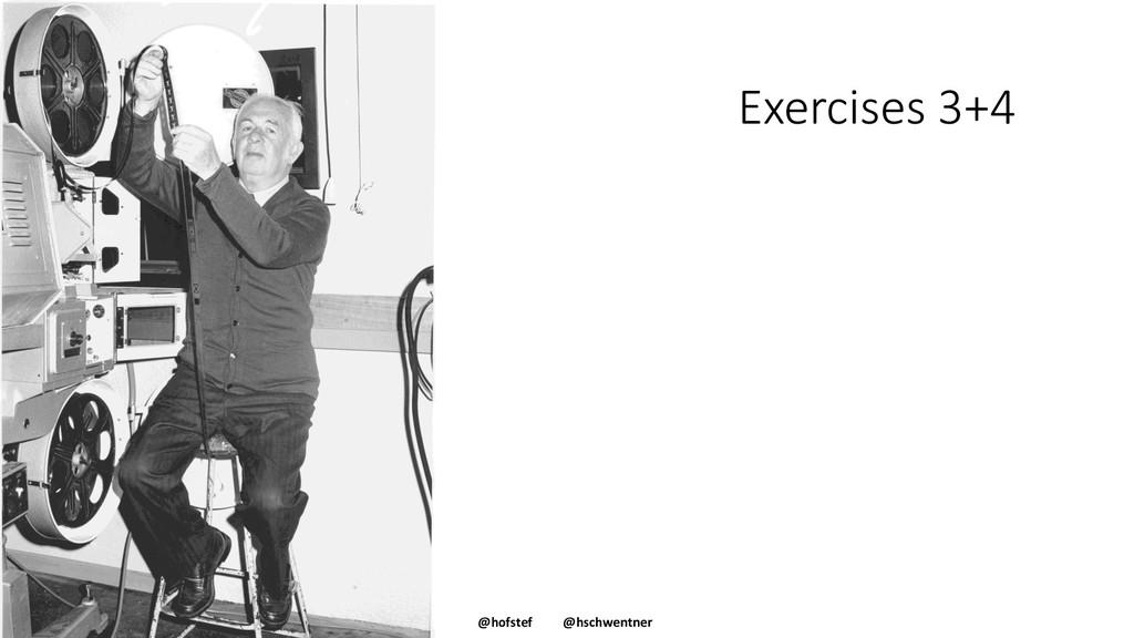 @hofstef @hschwentner Exercises 3+4