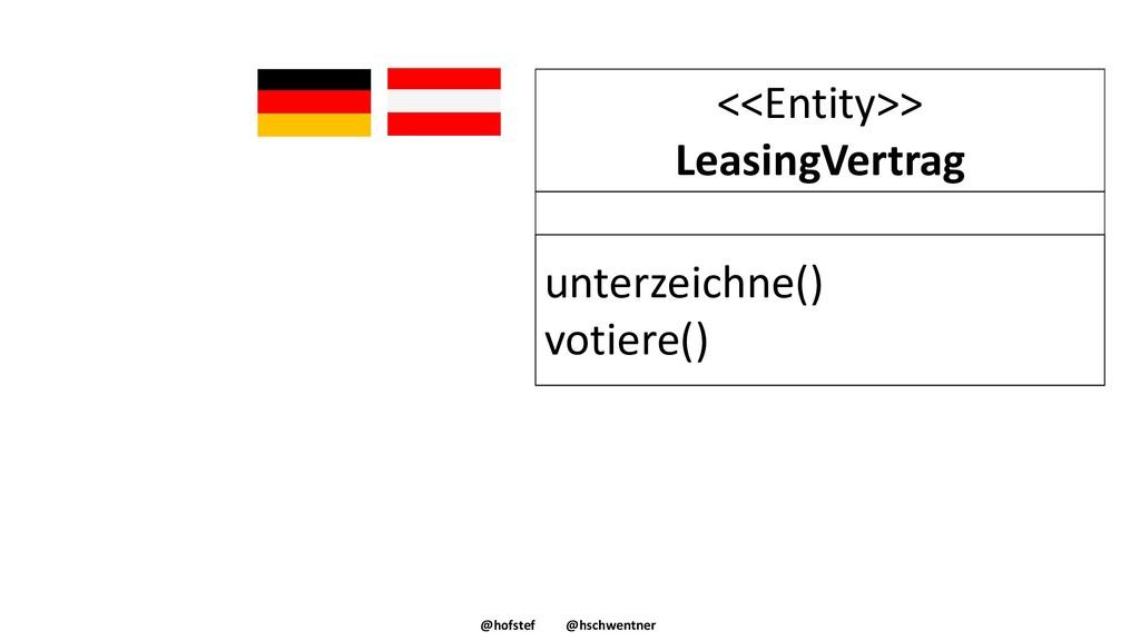 @hofstef @hschwentner <<Entity>> LeasingVertrag...