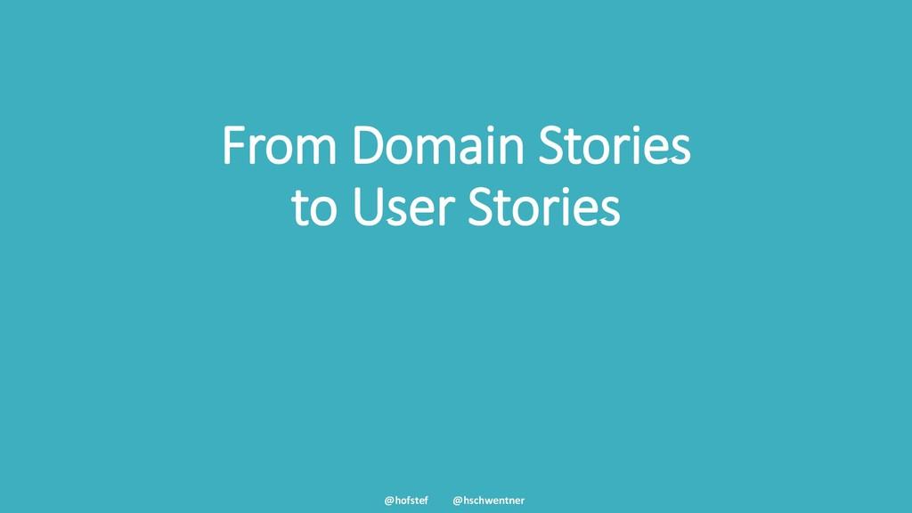@hofstef @hschwentner From Domain Stories to Us...