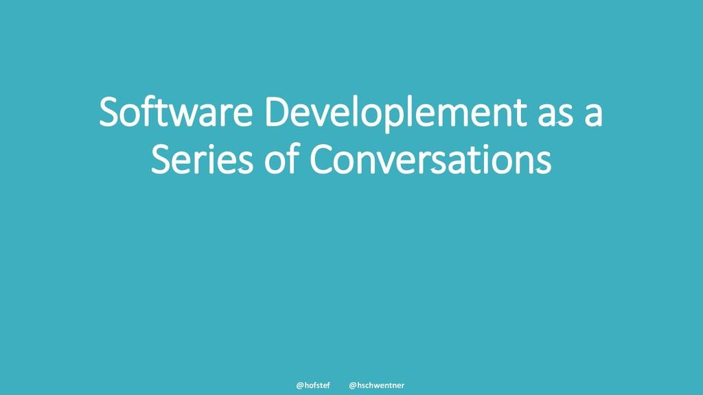 @hofstef @hschwentner Software Developlement as...