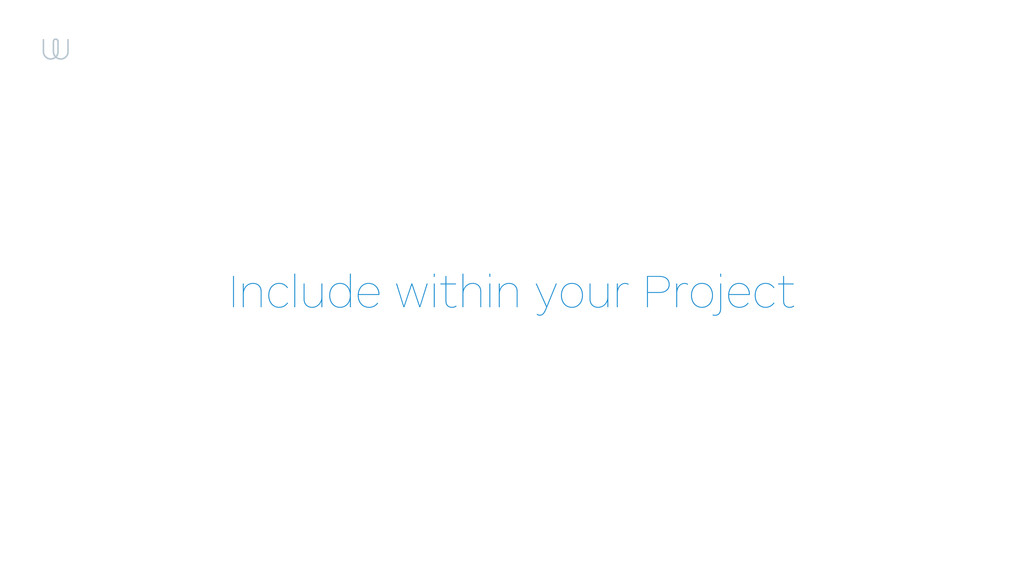 Include within your Project
