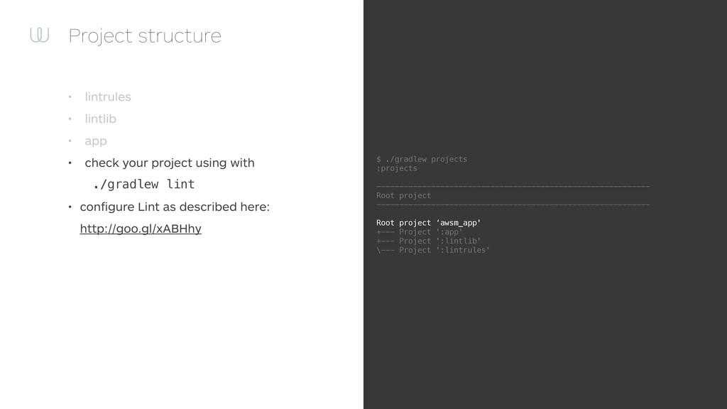 Project structure • lintrules • lintlib • app •...