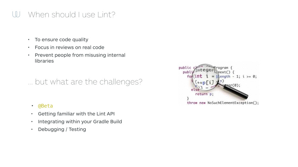 When should I use Lint? • To ensure code qualit...