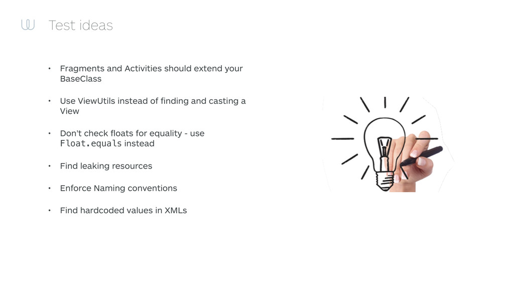 Test ideas • Fragments and Activities should ex...