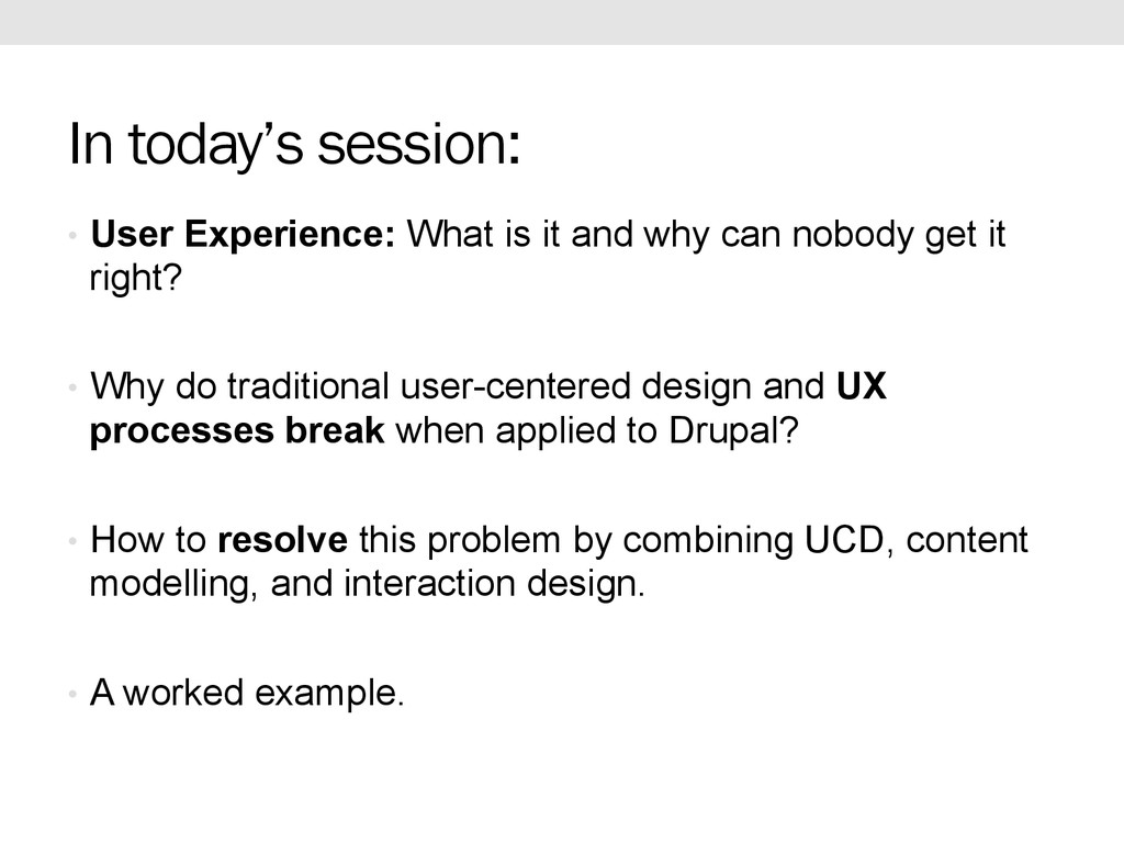 In today's session: •  User Experience: What is...