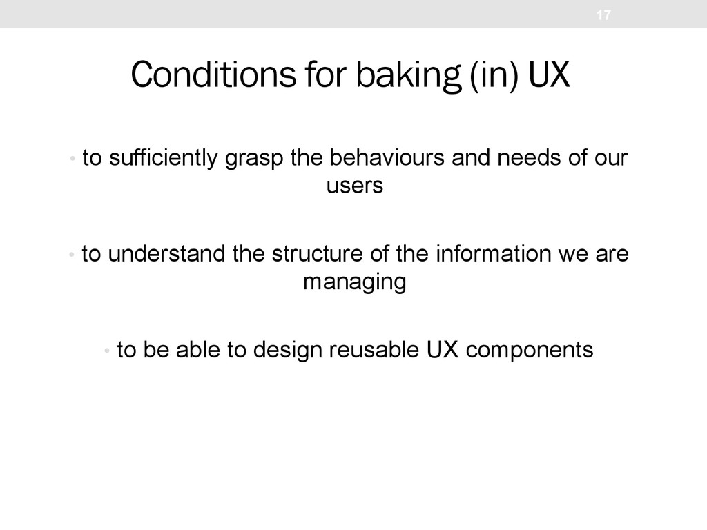 Conditions for baking (in) UX •  to sufficientl...