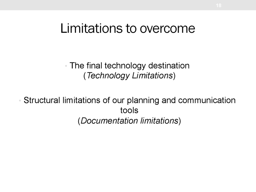 Limitations to overcome •  The final technology...
