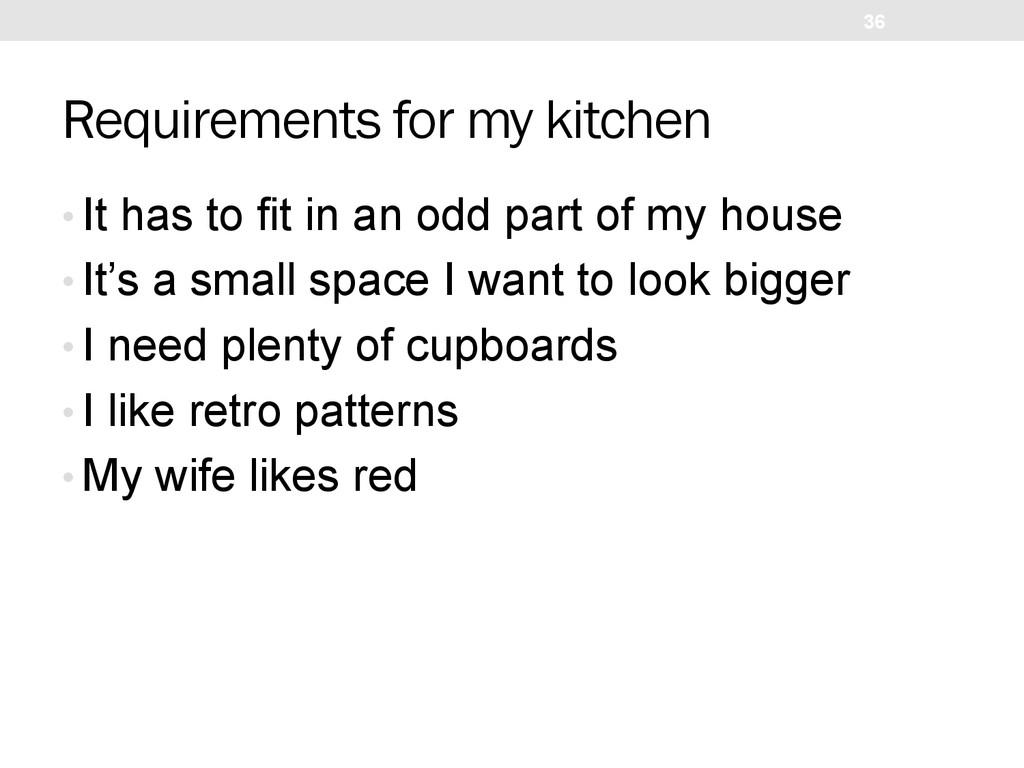 Requirements for my kitchen • It has to fit in ...