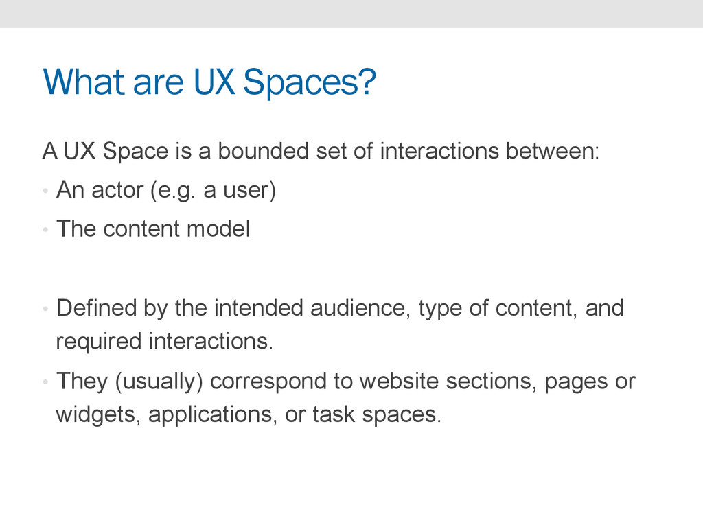 What are UX Spaces? A UX Space is a bounded set...