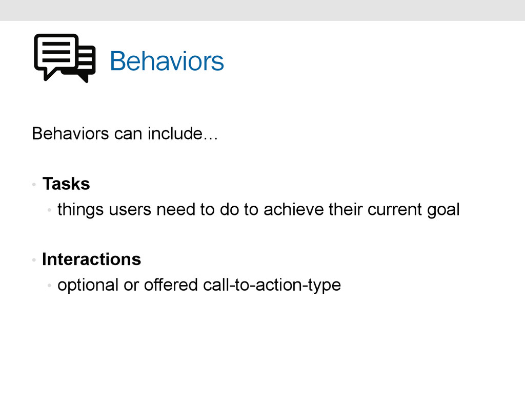Behaviors Behaviors can include… •  Tasks •  th...
