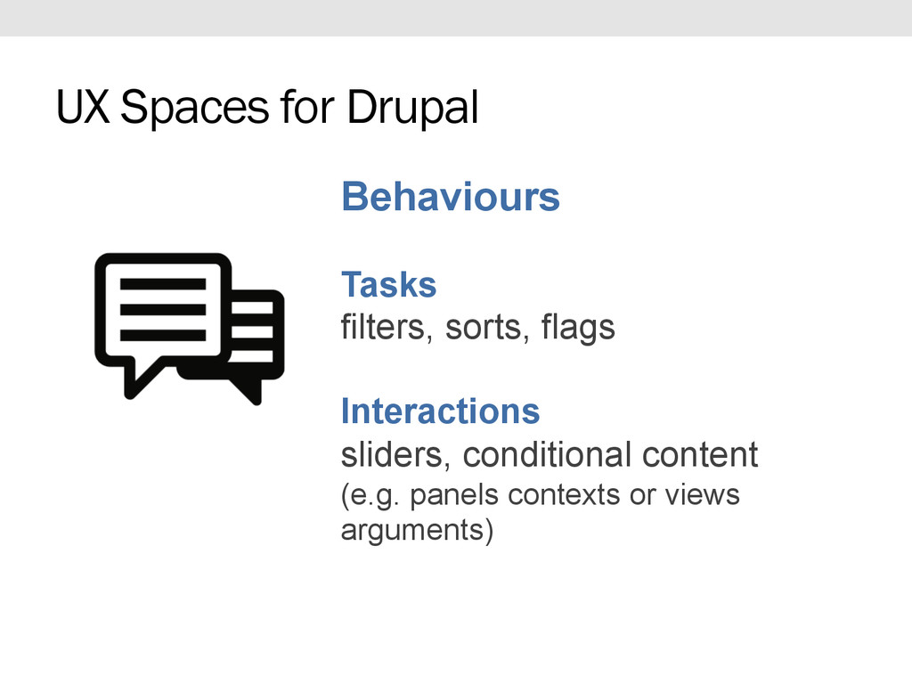 Behaviours Tasks filters, sorts, flags Interact...