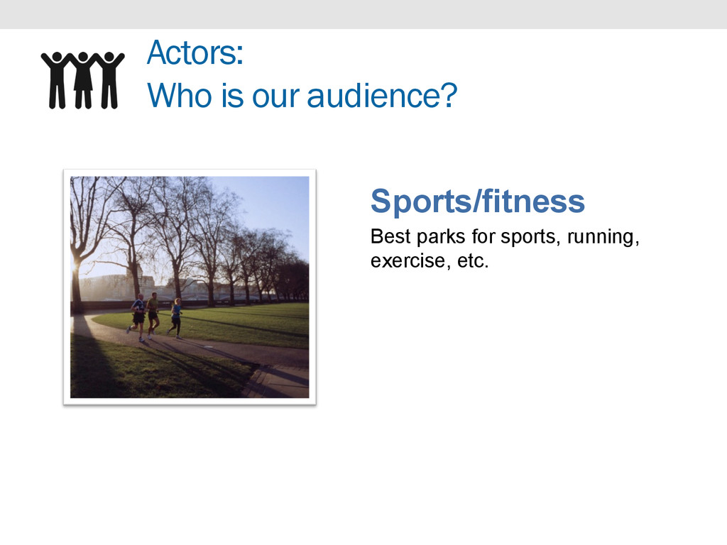 Actors: Who is our audience? Sports/fitness Bes...