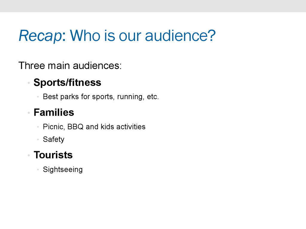 Recap: Who is our audience? Three main audience...