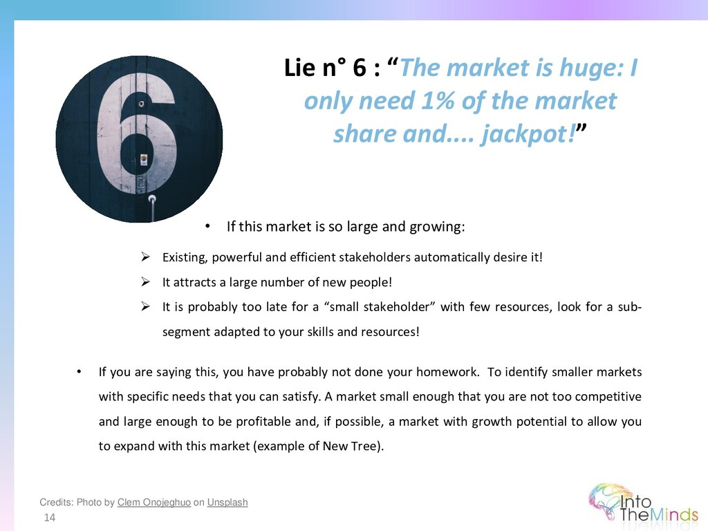 """Lie n° 6 : """"The market is huge: I only need 1% ..."""