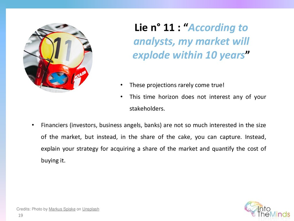 "Lie n° 11 : ""According to analysts, my market w..."
