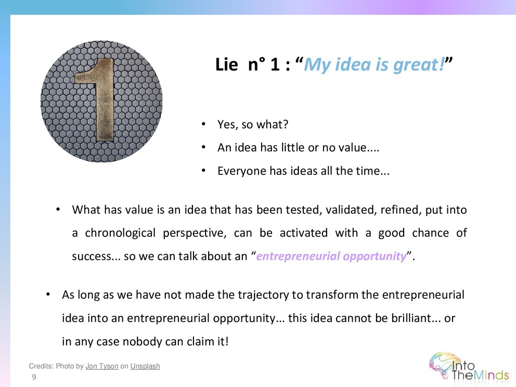 """Lie n° 1 : """"My idea is great!"""" 9 • Yes, so what..."""