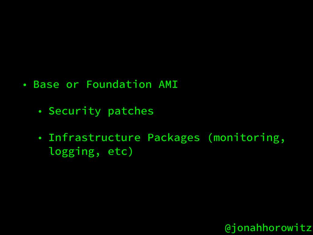 @jonahhorowitz • Base or Foundation AMI • Secur...
