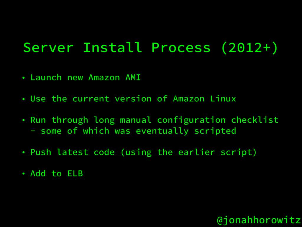 @jonahhorowitz Server Install Process (2012+) •...