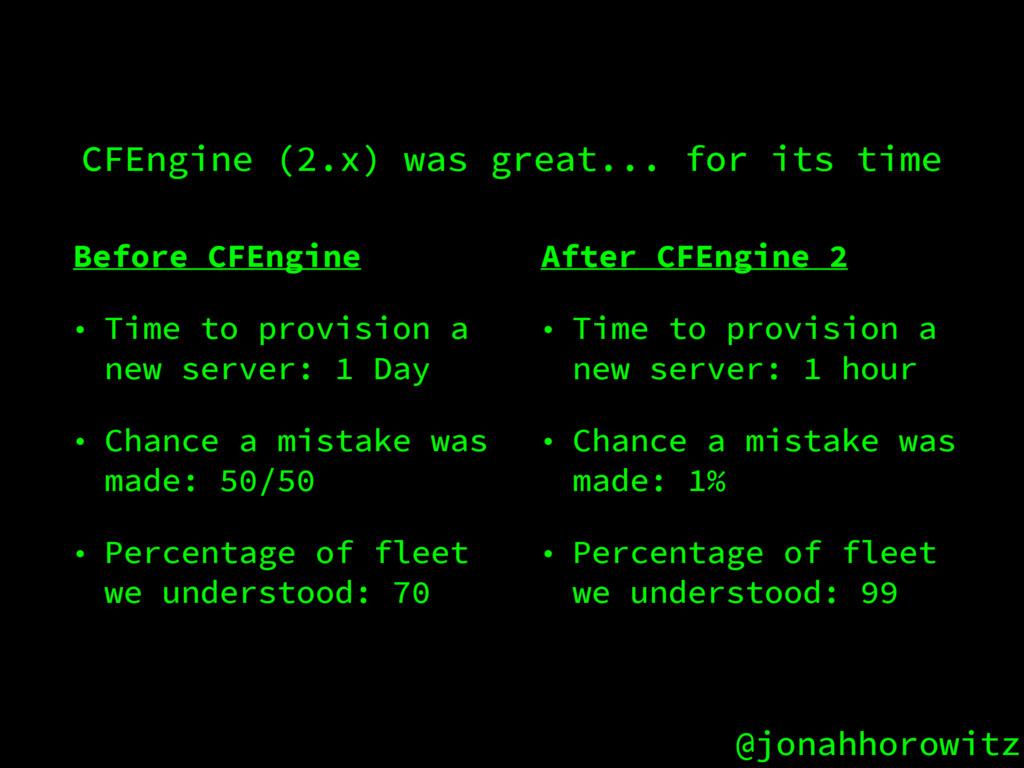 @jonahhorowitz CFEngine (2.x) was great... for ...