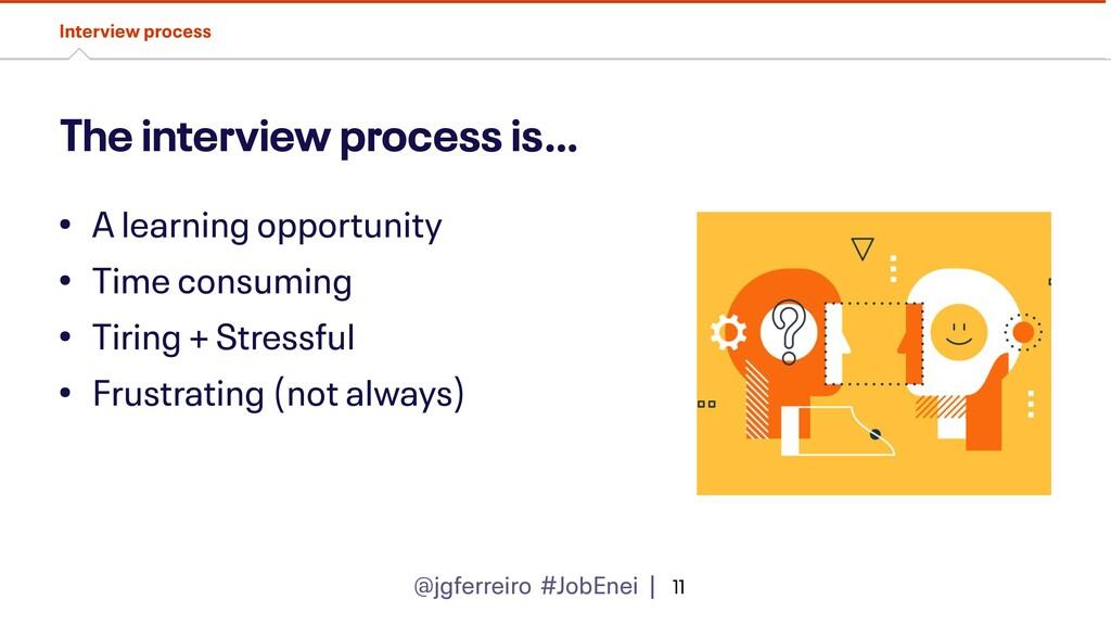 @jgferreiro #JobEnei | The interview process is...