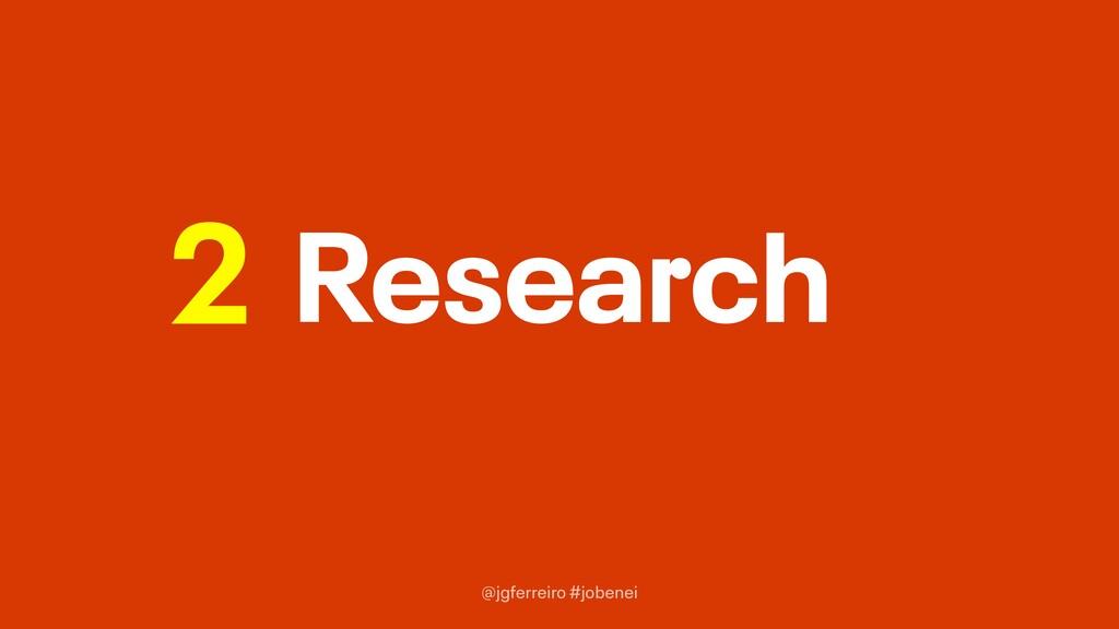 @jgferreiro #jobenei Research 2