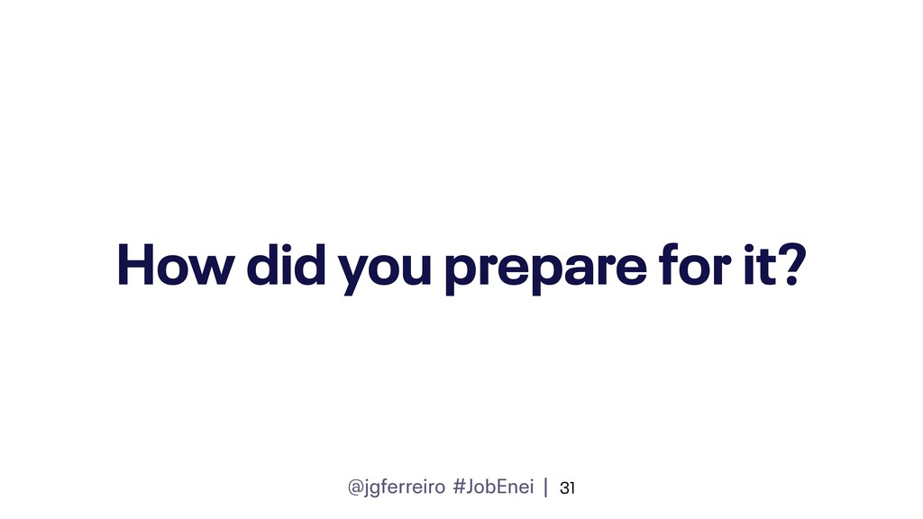 @jgferreiro #JobEnei | How did you prepare for ...