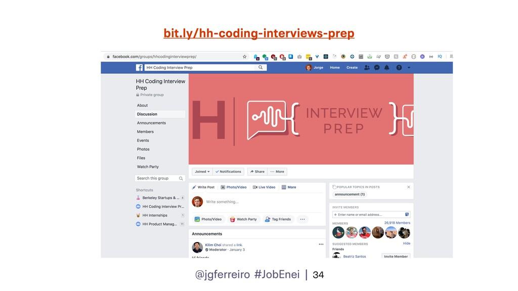 @jgferreiro #JobEnei | 34 bit.ly/hh-coding-inte...