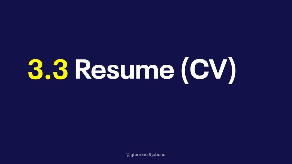 @jgferreiro #jobenei Resume (CV) 3.3