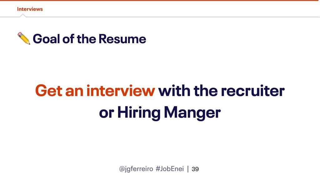 @jgferreiro #JobEnei | ✏ Goal of the Resume Int...