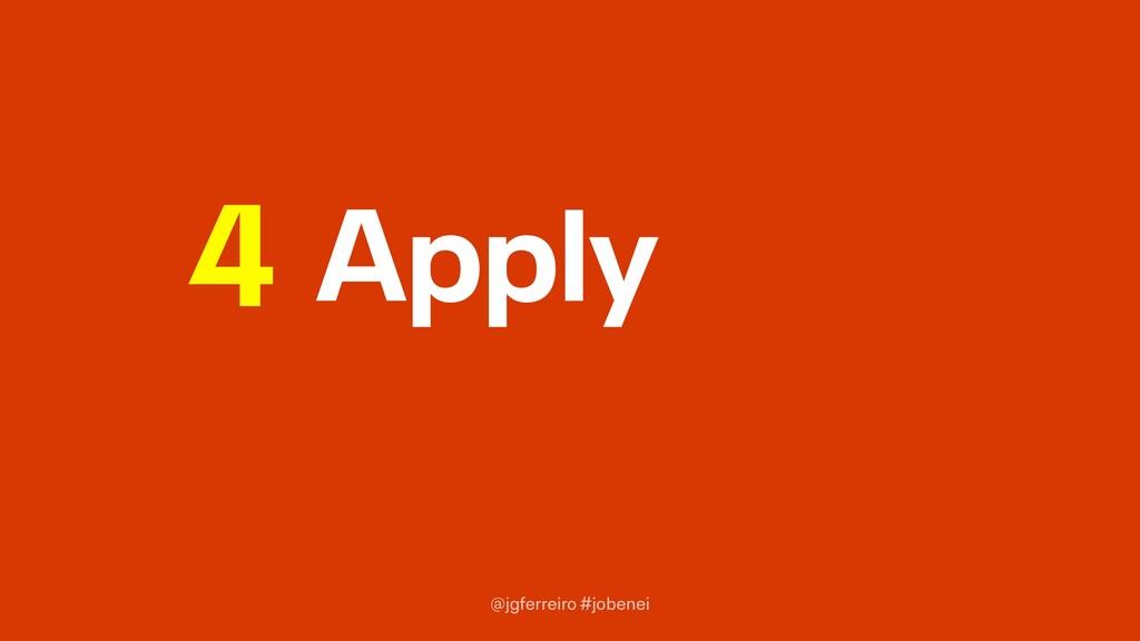 @jgferreiro #jobenei Apply 4