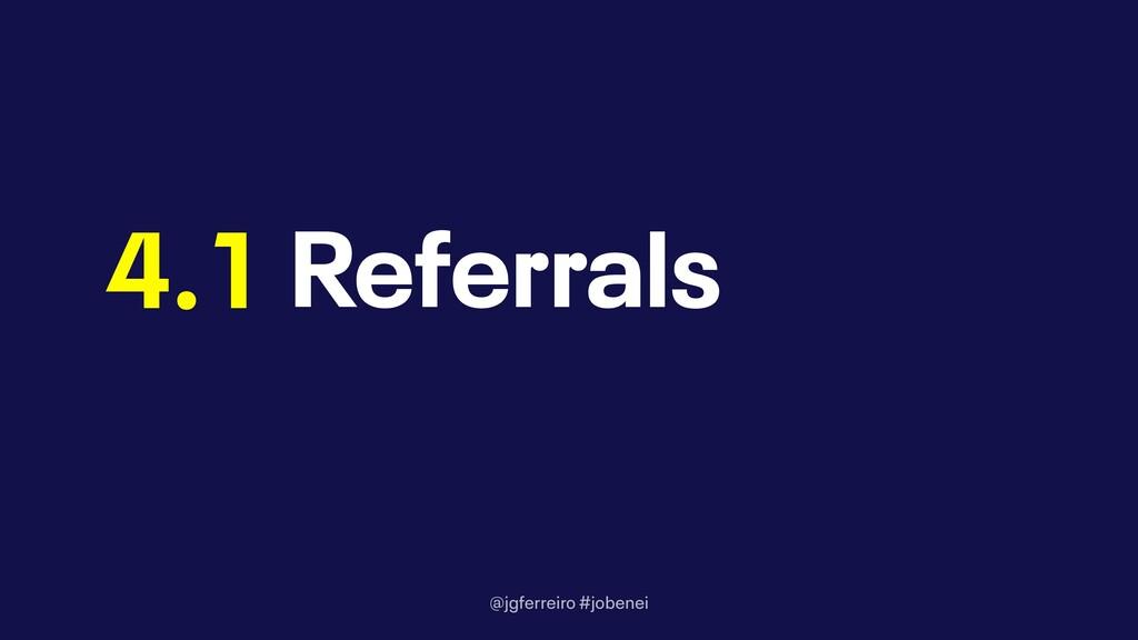 @jgferreiro #jobenei Referrals 4.1