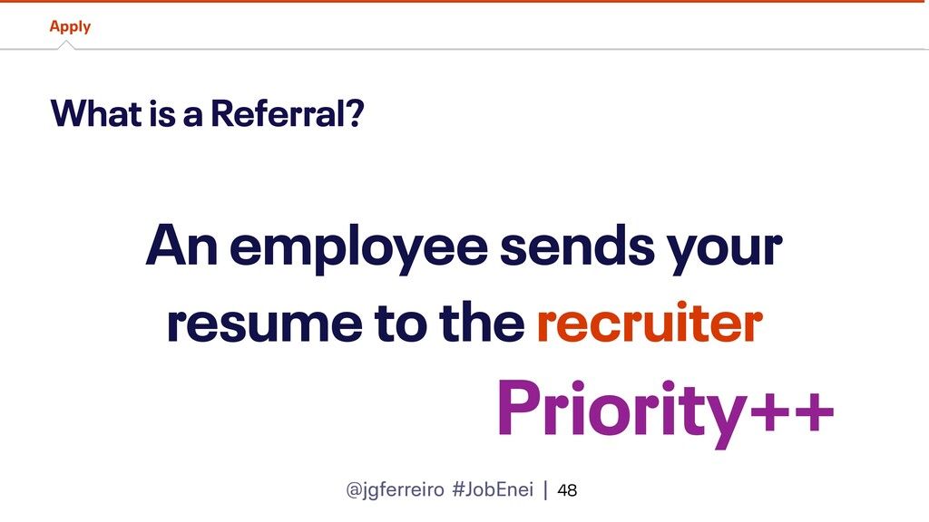 @jgferreiro #JobEnei | What is a Referral? Appl...