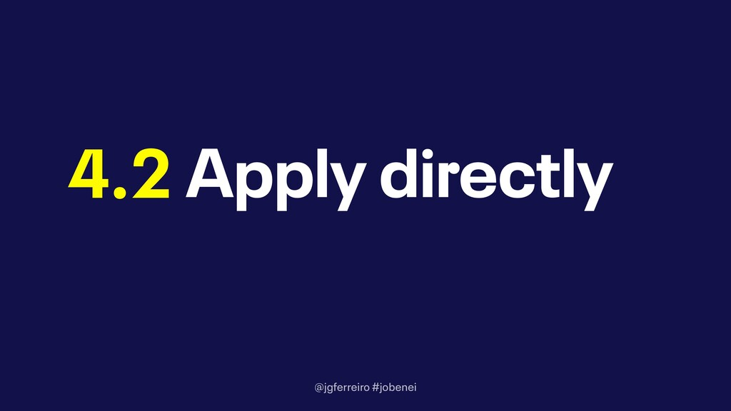 @jgferreiro #jobenei Apply directly 4.2
