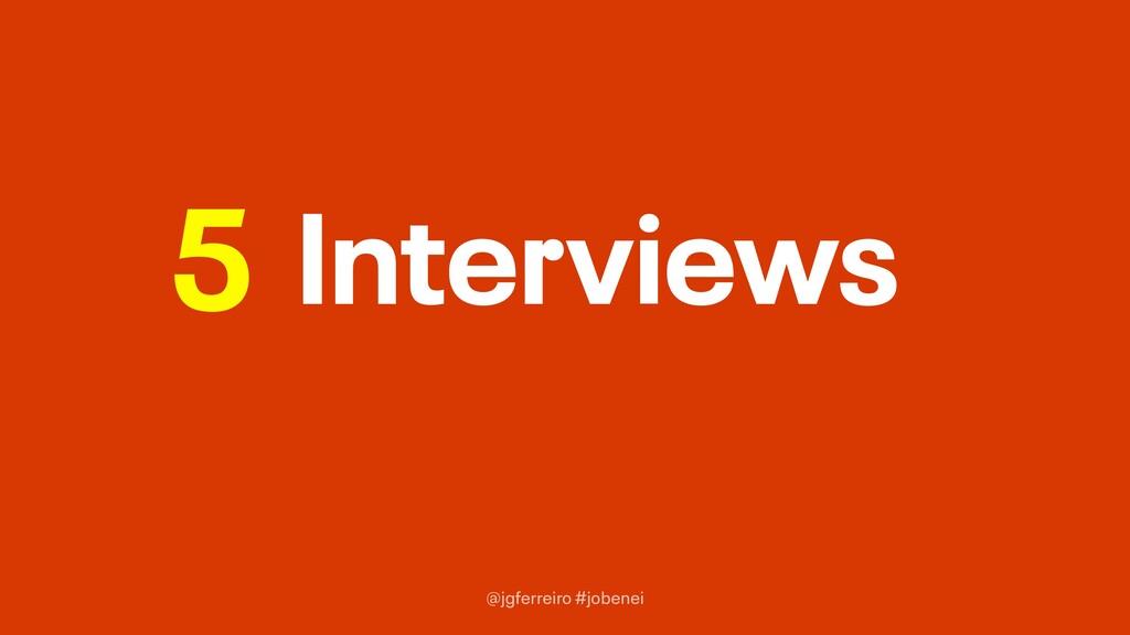 @jgferreiro #jobenei Interviews 5