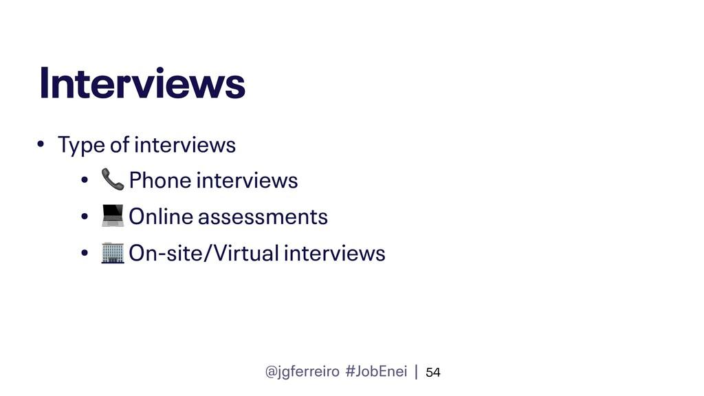 @jgferreiro #JobEnei | Interviews • Type of int...