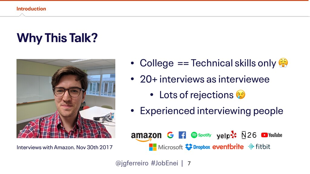 @jgferreiro #JobEnei | Why This Talk? • College...