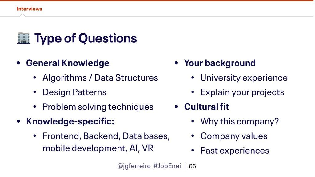 @jgferreiro #JobEnei |  Type of Questions • Gen...