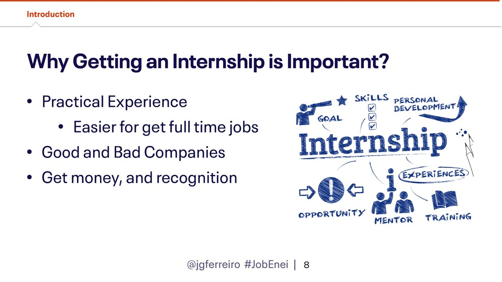 @jgferreiro #JobEnei | Why Getting an Internshi...