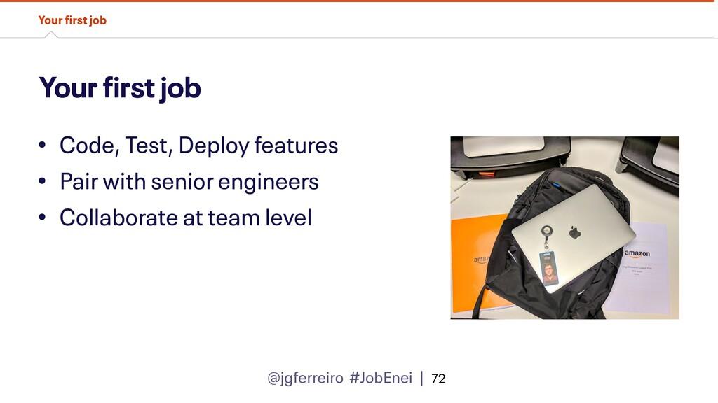 @jgferreiro #JobEnei | Your first job • Code, T...