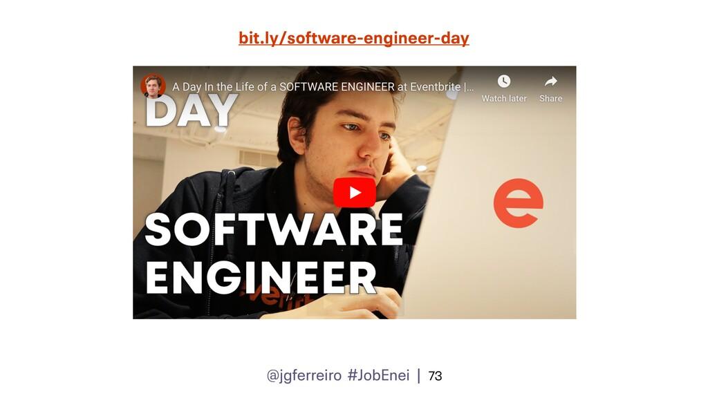 @jgferreiro #JobEnei | 73 bit.ly/software-engin...