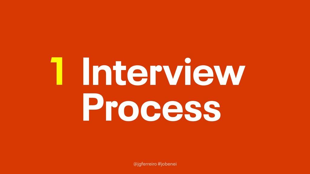 @jgferreiro #jobenei Interview Process 1