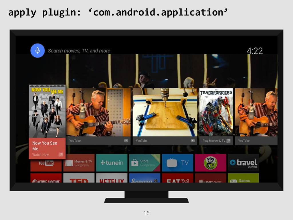 15 apply plugin: 'com.android.application'
