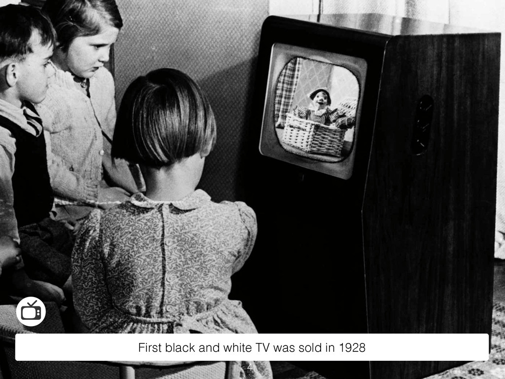 First black and white TV was sold in 1928 4